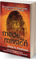 Made for a Mission by David A Posthuma